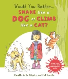 Would You Rather: Shake Like a Dog or Climb Like a Cat?, Hardback Book