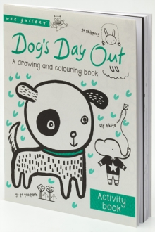 Dog's Day Out : A drawing and colouring book, Paperback Book