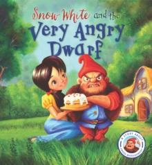 Fairytales Gone Wrong: Snow White and the Very Angry Dwarf : A Story About Anger Management, Hardback Book