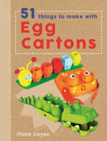51 Things to Make with Egg Cartons (Crafty Makes), Hardback Book