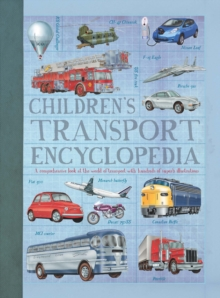 Children'S Transport Encyclopedia : A Comprehensive Look at the World of Transport with Hundreds of Superb Illustrations, Hardback Book
