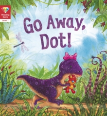 Reading Gems: Go Away, Dot! (Level 1), Paperback Book