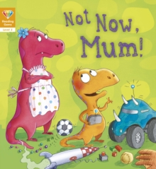 Reading Gems: Not Now, Mum! (Level 2), Paperback Book
