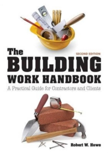 The Building Work Handbook : A Practical Guide for Contractors and Clients, Paperback Book