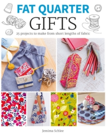 Gifts : 25 Projects to Make from Short Lengths of Fabric, Paperback Book