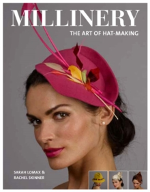Millinery: The Art of Hat-Making, Paperback / softback Book