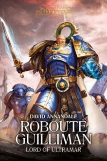 Roboute Guilliman : Lord of Ultramar, Hardback Book
