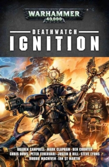 Deathwatch: Ignition, Paperback / softback Book