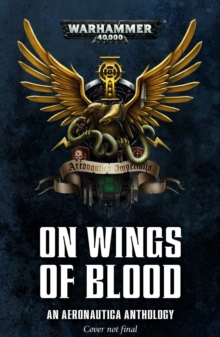 On Wings of Blood: An Aeronautica Anthology : An Aeronautica Anthology, Paperback / softback Book