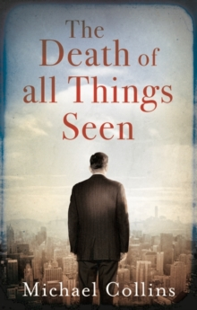 The Death of All Things Seen, Hardback Book