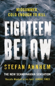 Eighteen Below : A new serial killer thriller from the million-copy Scandinavian sensation, Hardback Book