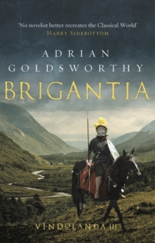Brigantia : An authentic and action-packed historical adventure set in Roman Britain, Hardback Book