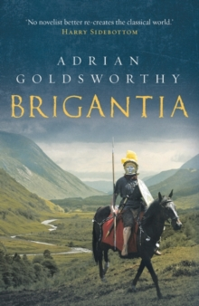 Brigantia : An authentic and action-packed historical adventure set in Roman Britain, Paperback / softback Book