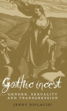 Gothic Incest : Gender, Sexuality and Transgression, Hardback Book