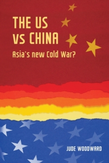 The Us vs China : Asia's New Cold War?, Paperback / softback Book