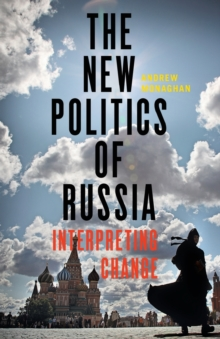 The New Politics of Russia : Interpreting Change, Paperback / softback Book