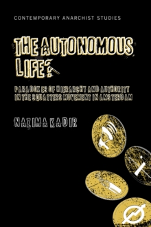 The Autonomous Life? : Paradoxes of Hierarchy and Authority in the Squatters Movement in Amsterdam, Paperback / softback Book