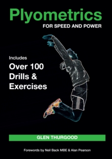 Plyometrics for Speed and Power : Includes Over 100 Drills and Exercises, Paperback Book