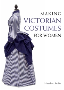 Making Victorian Costumes for Women, Paperback Book