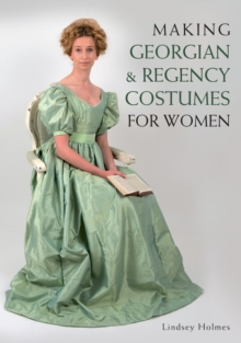 Making Georgian and Regency Costumes for Women, Paperback / softback Book