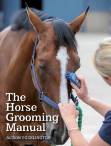 The Horse Grooming Manual, Paperback Book
