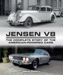 Jensen V8 : The Complete Story of the American-Powered Cars, Hardback Book
