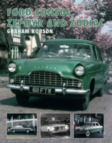 Ford Consul, Zephyr and Zodiac, Hardback Book