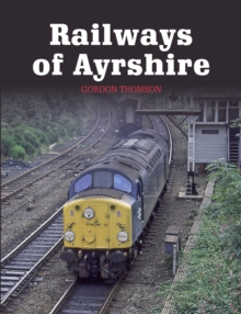 Railways of Ayrshire, Paperback Book
