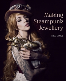 Making Steampunk Jewellery, Paperback Book