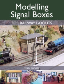 Modelling Signal Boxes for Railway Layouts, Paperback / softback Book