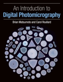 An Introduction to Digital Photomicrography, Paperback / softback Book