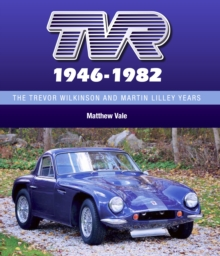 Tvr 1946-1982 : The Trevor Wilkinson and Martin Lilley Years, Hardback Book