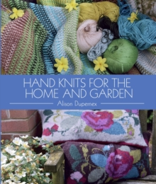 Hand Knits for the Home and Garden, Hardback Book