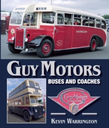 Guy Motors : Buses and Coaches, Hardback Book