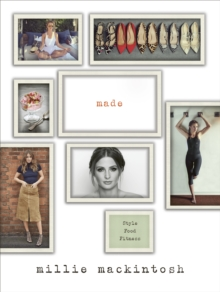 Made : A Book of Style, Food and Fitness, Hardback Book