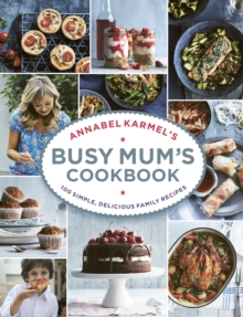 Annabel Karmel's Busy Mum's Cookbook, Hardback Book