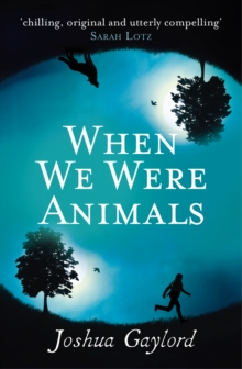 When We Were Animals, Paperback / softback Book