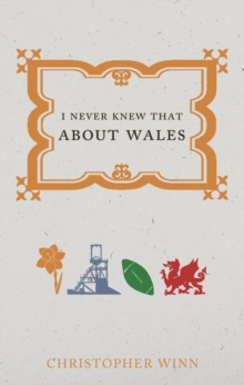 I Never Knew That About Wales, Paperback / softback Book