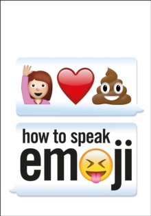 HOW TO SPEAK EMOJI, Hardback Book