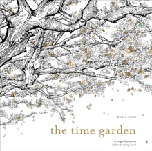 The Time Garden : A magical journey and colouring book, Paperback Book