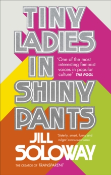 Tiny Ladies in Shiny Pants, Paperback Book