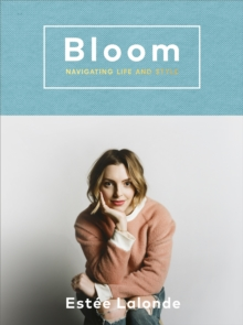 Bloom : navigating life and style, Hardback Book