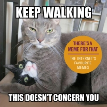 Keep Walking, This Doesn't Concern You : The Internet's Favourite Memes, Hardback Book