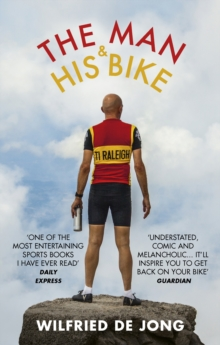 The Man and His Bike : Musings on life and the art of cycling, Paperback / softback Book