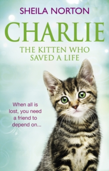 Charlie the Kitten Who Saved A Life, Paperback Book