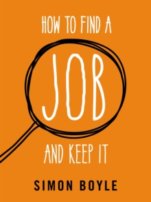How to Find a Job and Keep it, Paperback Book