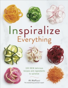 Inspiralize Everything, Paperback Book