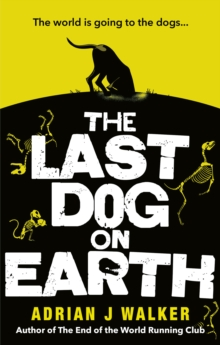 The Last Dog on Earth, Paperback / softback Book