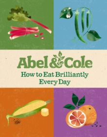 How to Eat Brilliantly Every Day, Hardback Book