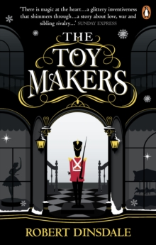 The Toymakers : Dark, enchanting and utterly gripping', Paperback / softback Book